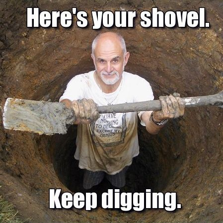 heres your shovel