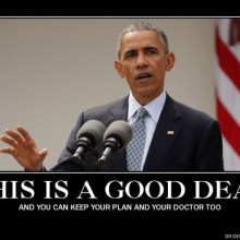 "Obama assures us we have a good deal with Iran, but all I hear is ""You can keep your plan and doctor no matter what"""