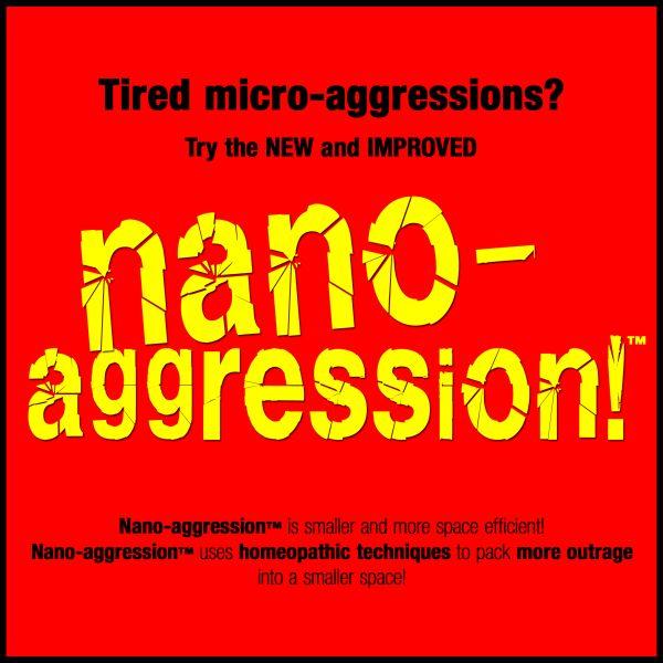 nano aggressions