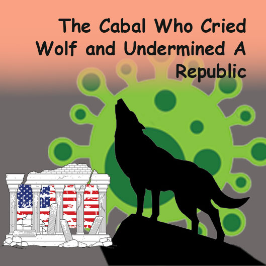 The Cabal That Cried Wolf and Undermined a Republic